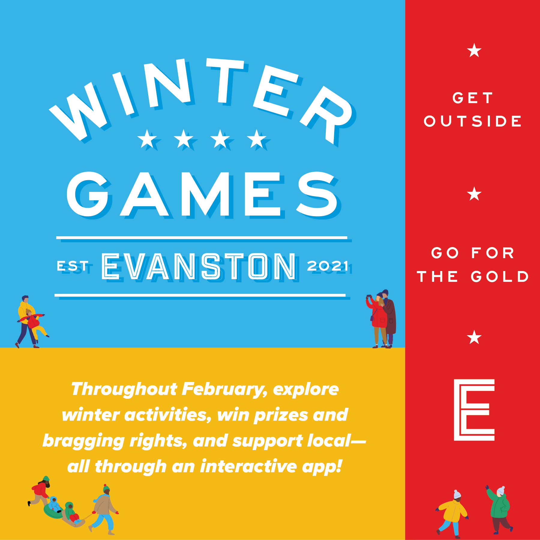 Evanston Winter Games - and support local - all through an interactive app!Get Outside, go for the gold. Throughout February, explore winter activities, win prizes